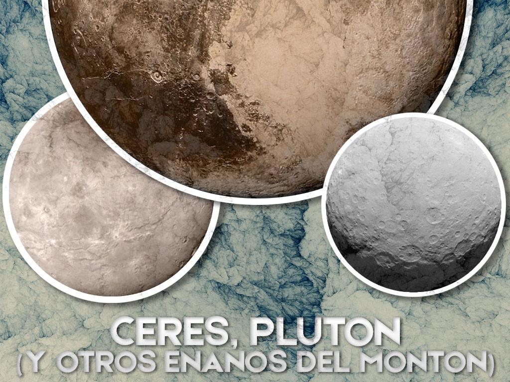 Ceres, Plutón y otros enanos del montón.